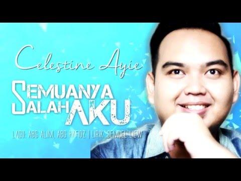Semuanya Salah Aku (Official Lyric Video) - Celestine Ayie