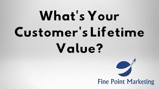 What Is Your Customers Lifetime Value | Fine Point Marketing