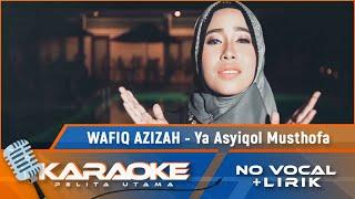 Ya Asyiqol Musthofa (Karaoke) - Wafiq Azizah