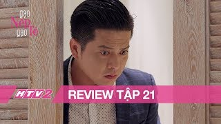 (Review) GẠO NẾP GẠO TẺ - Tập 21 | Công phản bội Hương lao vào bồn tắm hôn gái đẹp