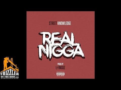 Street Knowledge - Real Nigga [Prod. L-Finguz] [Thizzler.com]
