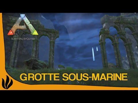 ARK: Survival Evolved FR #37 (S5) - GROTTE SOUS-MARINE !