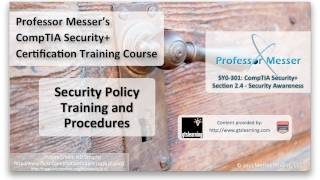 Security Policy Training and Procedures - CompTIA Security+ SY0-301: 2.4