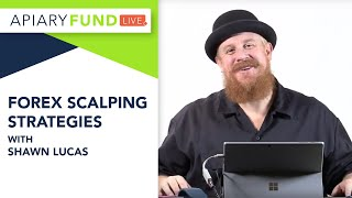 Apiary Fund Live | Forex Scalping Strategies