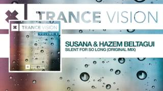 Susana & Hazem Beltagui - Silent For So Long (Full) from Trance Vision Volume 6