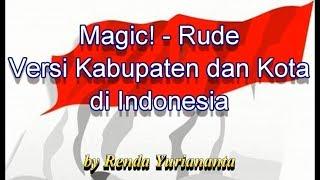 Download Video Magic! - Rude Versi Kabupaten dan Kota di Indonesia MP3 3GP MP4