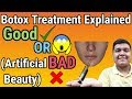Botox treatment explained   Good or Bad?