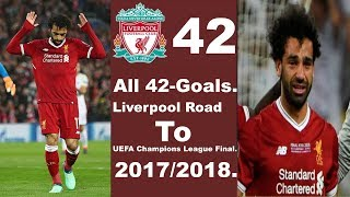 All 42-Goals. Liverpool Road To - UEFA Champions League Final. 2017/2018.