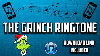 The Grinch Christmas Ringtone (Download Link Included)