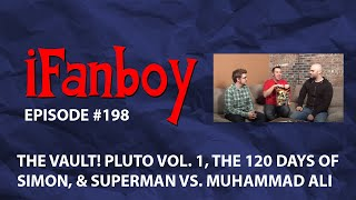 iFanboy - Episode #198 - Vault: Pluto, Vol. 1; The 120 Days