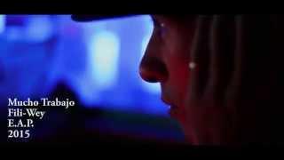 08. Fili Wey - Mucho trabajo [Video Oficial] (Explicito)