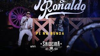 Humberto e Ronaldo - Pé Na Bunda - DVD #SaideiraDos10Anos