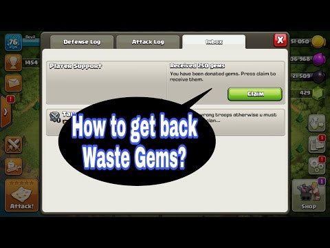 How to get back waste Gems in Clash of Clans.