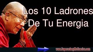 Los 10 Ladrones De Tu Energia Por El Dalai Lama