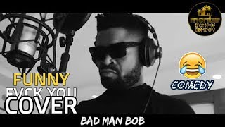 TOP 8 MOST FUNNY FVCK YOU COVER COMEDY BasketMouth Bovi Don Jazzy Broda Shaggi Josh2funny etc