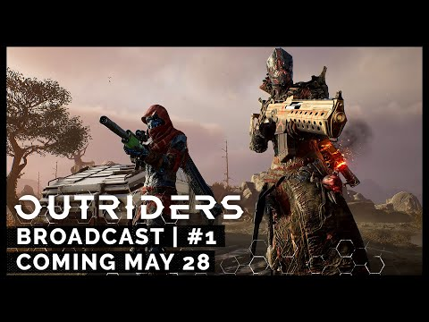 OutridersBroadcast #1 - Coming May 28 [ESRB]
