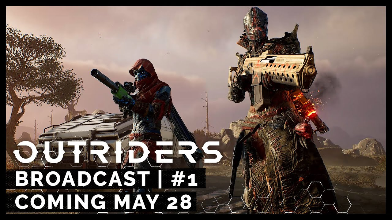Outriders Broadcast #1 - Coming May 28 [ESRB]