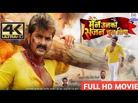 MAINE UNKO SAJAN CHUN LIYA || Pawan Singh, Kajal Raghwani || Bhojpuri Superhit Full Movie 2019