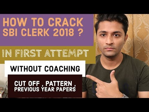 How To Crack SBI Clerk 2018 In First Attempt [ Without Coaching ]     SBI Clerk Preparation Strategy