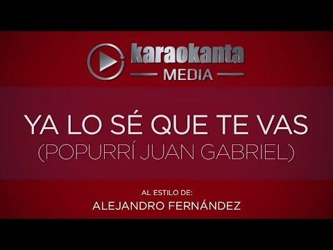 Karaokanta - Alejandro Fernández - Ya lo sé que te vas - ( Popurri Juan Gabriel )