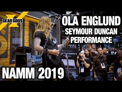 NAMM 2019 - OLA ENGLUND Performes At The SEYMOUR DUNCAN Booth | GEAR GODS