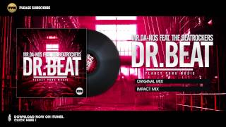Mr. Da-Nos feat. The Beatrockers - Dr. Beat (Impact Mix)