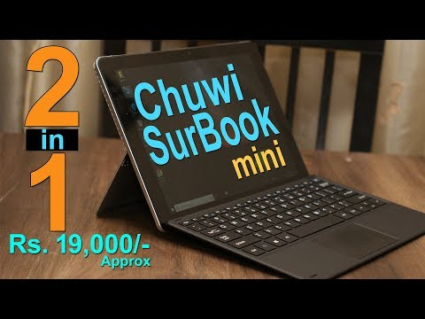 Chuwi SurBook Mini review - 2 in 1 Tablet PC for Rs. 19,000 (approx)