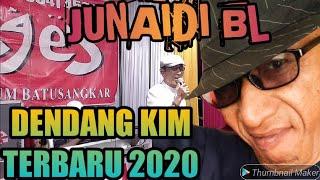 LAGU DENDANG KIM MINANG    JUNAIDI BL TERBARU 2020