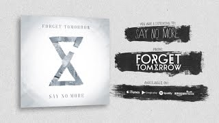 Forget Tomorrow - Say No More (Official Lyric Video)