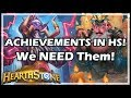 ACHIEVEMENTS IN HS! We NEED Them! - Boomsday / Hearthstone