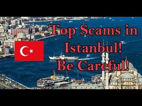 🇹🇷 Top scams in Istanbul, Turkey (2021) Don't get ripped off!