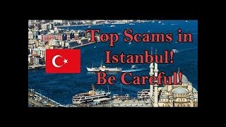 🇹🇷 Top Scams In  Stanbul Turkey 2021 Dont Get Ripped Off