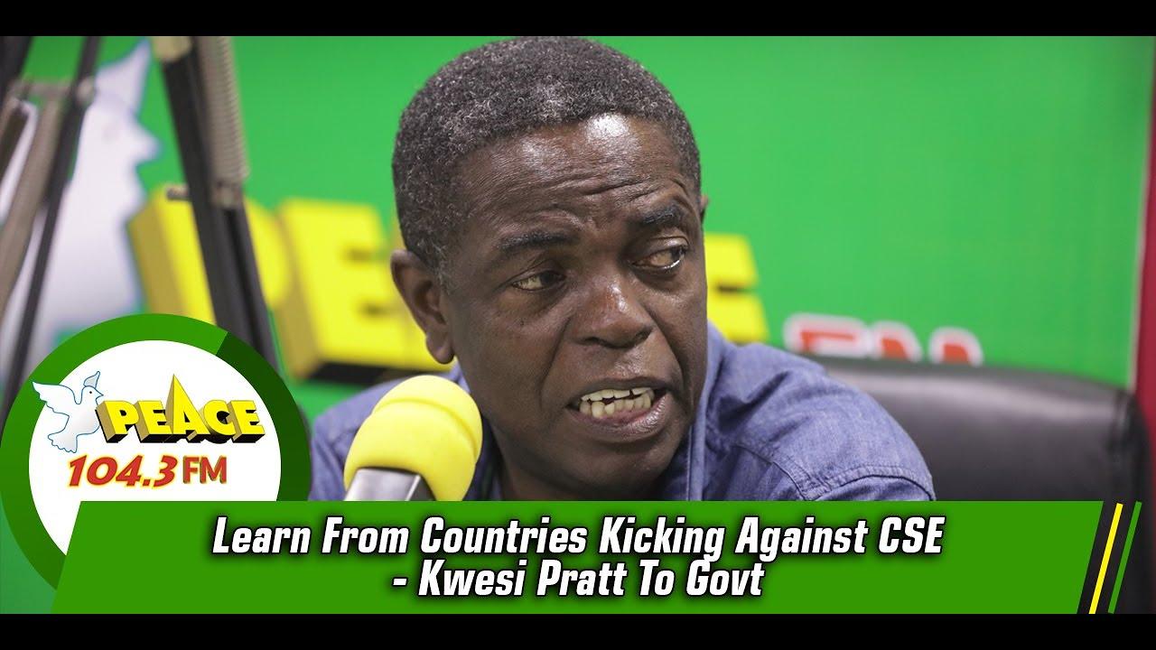 Learn From Countries Kicking Against CSE - Kwesi Pratt To Govt