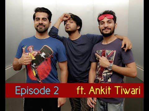 Mickey Vickey ft  Ankit Tiwari | Episode 2 | Mickey Vickey Ka Program
