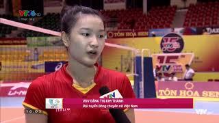 VTV Cup 2018: Đặng Thị Kim Thanh nhân tố mới có cho bóng chuyền Việt Nam