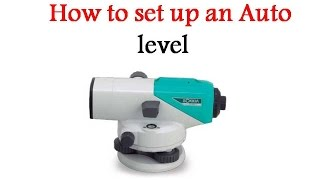 How to set up an Auto level