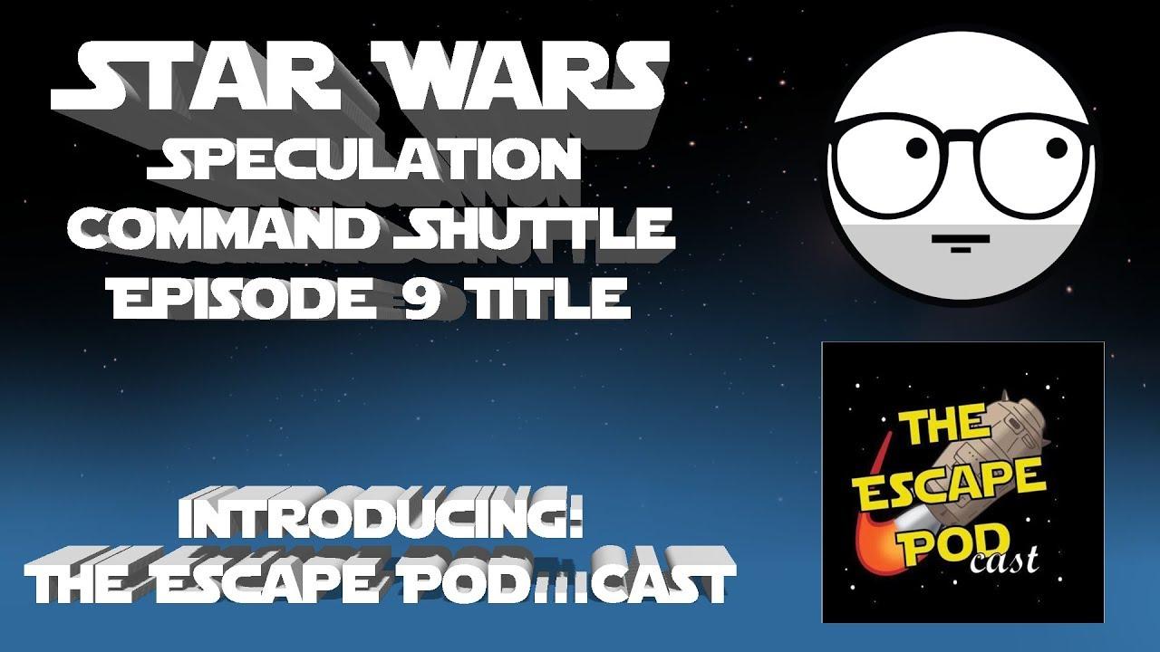 SWGOH Discussion w/The Escape Pod   Cast  Command Shuttle & Episode 9