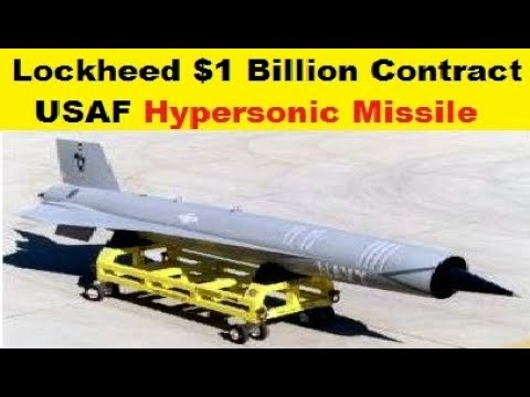 USAF $1 billion Hypersonic Missile Contract for Lockheed Martin