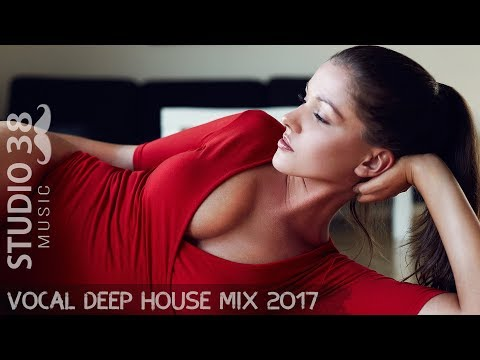 Vocal Deep House Mix 2018 ' Chill Out & Dance Music Mix #48 by Studio 38