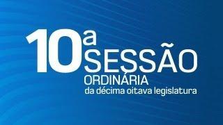 10ª Sessão Ordinária da Décima Oitava Legislatura