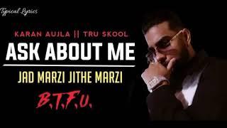 Ask About Me (Jad Marji Jithe Marji)    Karan Aujla    BTFU    2021