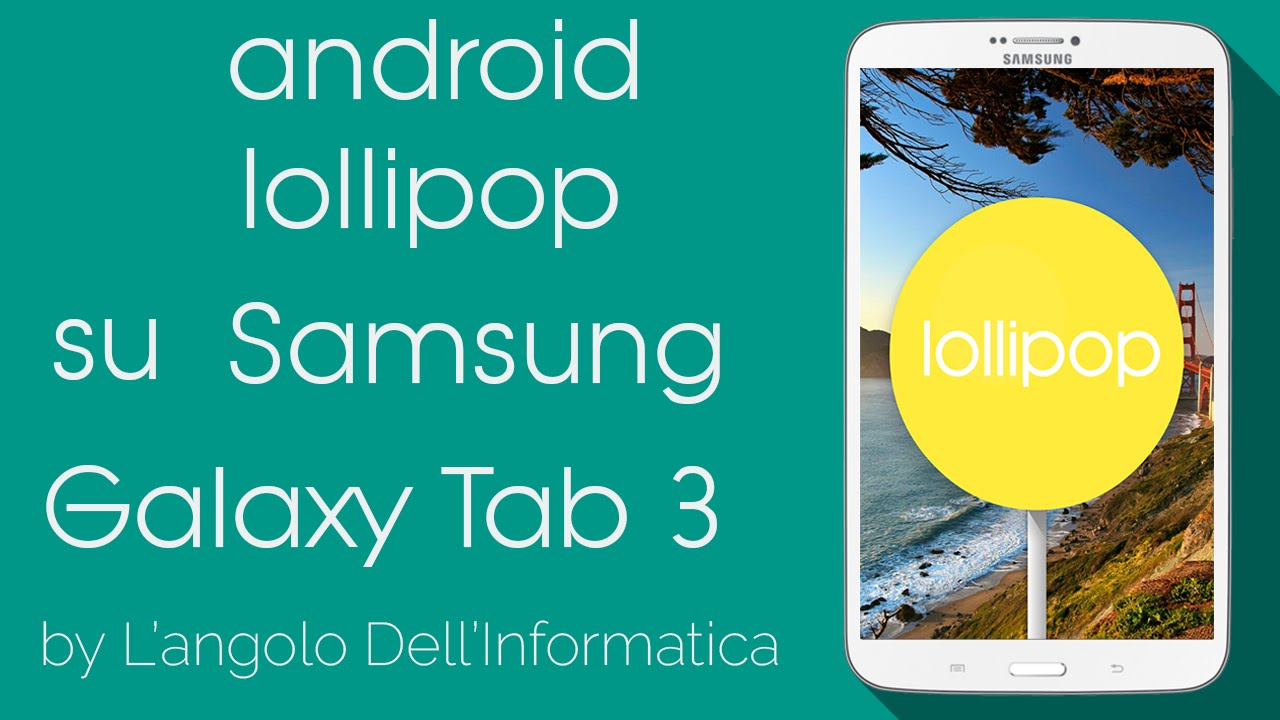 download android lollipop 5.1 for samsung galaxy tab 3