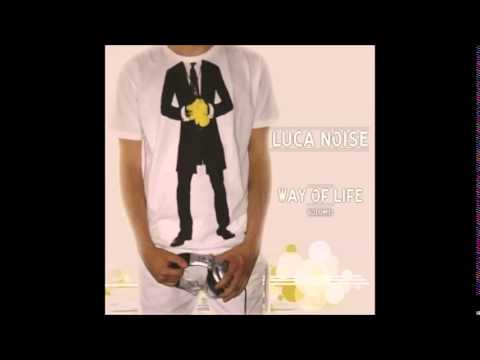Luca Noise - Way Of Life (Volume 1)