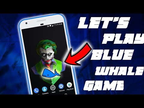 Let's Play Blue whale Game - The Game Of Death!!