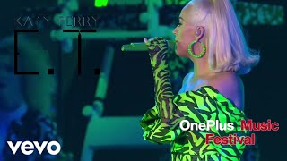 Katy Perry - E.T. (Live OnePlus Music Festival 2019)