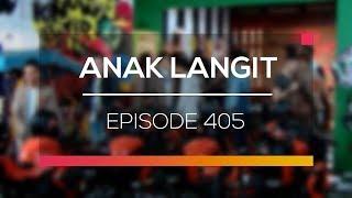 Download Video Anak Langit - Episode 405 MP3 3GP MP4