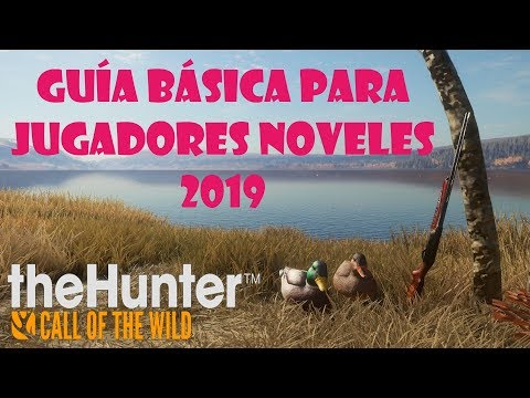 TUTORIAL: GUÍA  BÁSICA PARA JUGADORES NOVELES 2019 | The Hunter Call Of The Wild #38