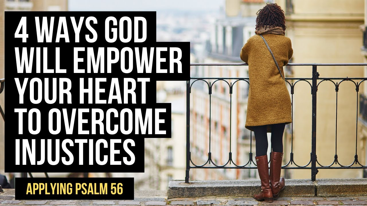 4 Ways God Will Empower Your Heart to Fight Injustice