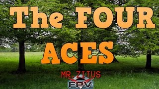 The Four Aces - Mr.Zitus FPV