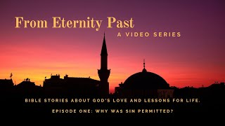 From Eternity Past: Episode 1